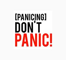 Don't panic phrase from well know tv show Unisex T-Shirt