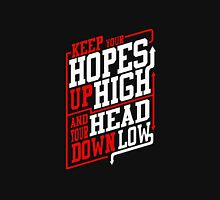 Hopes high, head low Unisex T-Shirt