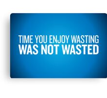 Wasting Time Canvas Print