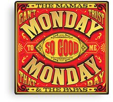 Monday Monday Canvas Print