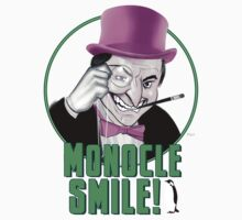 Monocle Smile by Terry  Parr