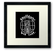 Soulless, but Cute. Framed Print