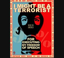 I MIGHT BE A TERRORIST FOR..... Unisex T-Shirt