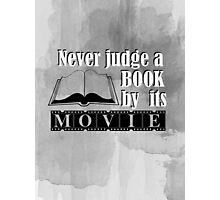 Never judge a book by its movie (b&w) Photographic Print