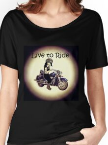 Biker Girl Live to Ride Women's Relaxed Fit T-Shirt