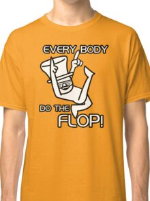 Do The Flop Funny Humour T-Shirt & Hoodie Classic T-Shirt