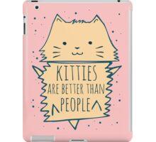 kitties are better than people #2 iPad Case/Skin