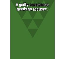 A guilty conscience needs no accuser. Photographic Print