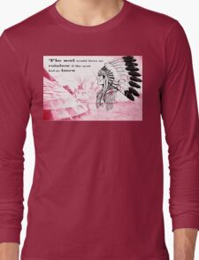 The  soul would  have  no  rainbow  Long Sleeve T-Shirt