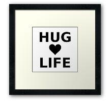 Hug Life Framed Print