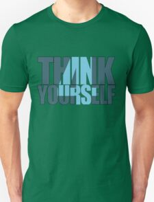 THINK 4 YOURSELF T-Shirt