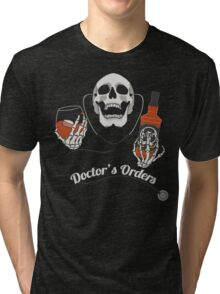 Doctor's Orders Tri-blend T-Shirt