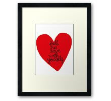 Fall In Love With Yourself Framed Print