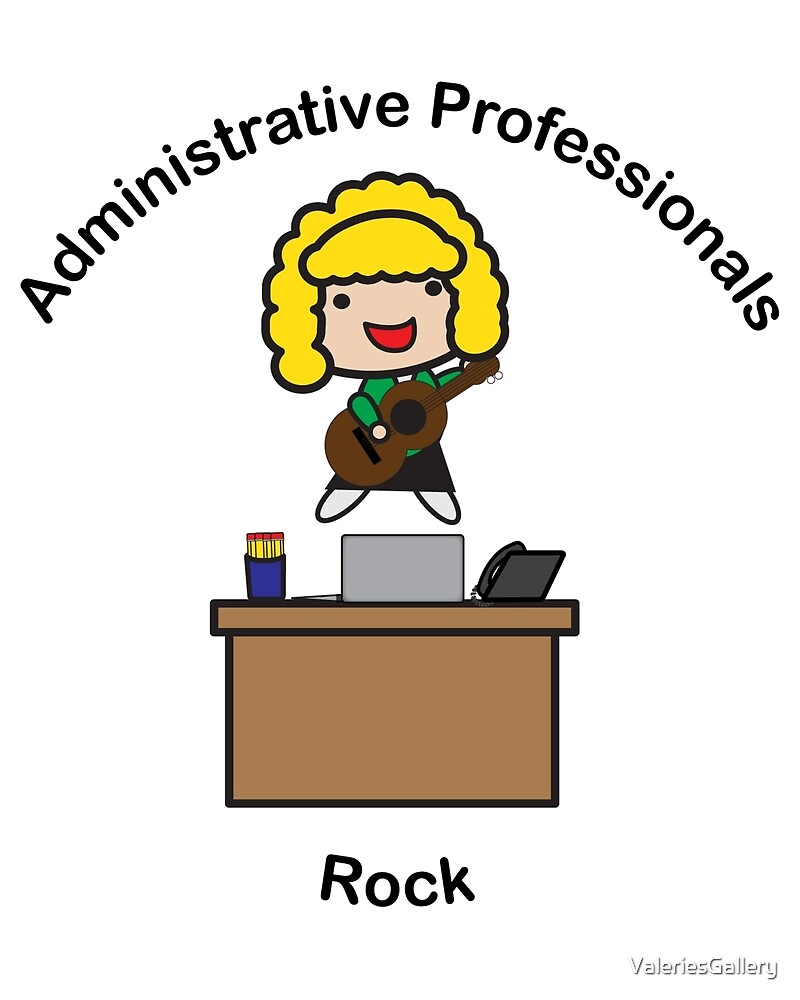 Administrative Professionals Rock (Blonde) by ValeriesGallery
