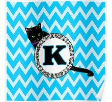 K Cat Chevron Monogram Poster