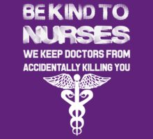 bekind to nurses we keep doctors from accidentally killing you by imgarry