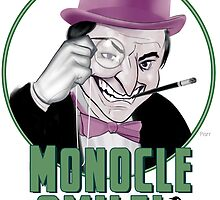 Monocle Smile! by Terry  Parr