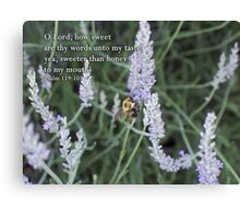 How sweet are Thy words Canvas Print
