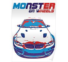 Monster on wheels (BMW E92 M color) Poster