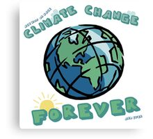 Climate Change Forever Canvas Print