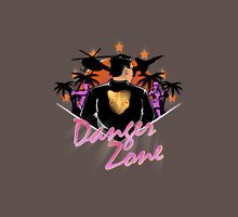 DRIVE TO THE DANGER ZONE Unisex T-Shirt
