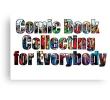 Comic Book Collecting for Everybody Canvas Print