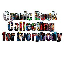 Comic Book Collecting for Everybody Photographic Print