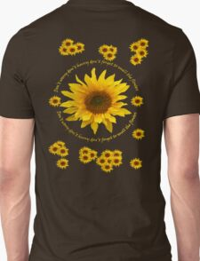 Be like the Sunflower - Don't Worry T Shirt T-Shirt