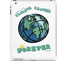 Climate Change Forever iPad Case/Skin