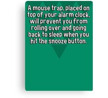 A mouse trap' placed on top of your alarm clock' will prevent you from rolling over and going back to sleep when you hit the snooze button. Canvas Print