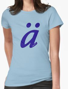 German 'a' with umlaut - navy blue Womens Fitted T-Shirt
