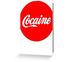 Cocaine Greeting Card