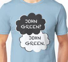 John Green? Unisex T-Shirt