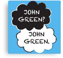 John Green? Canvas Print