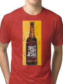 Sweet Baby Jesus by DuClaw Brewing Beer Tri-blend T-Shirt