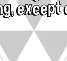 A politician will find an excuse to get out of anything' except office. Sticker