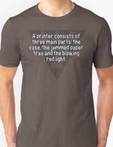 A printer consists of three main parts: the case' the jammed paper tray and the blinking red light. T-Shirt