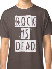 ROCK IS DEAD! Classic T-Shirt