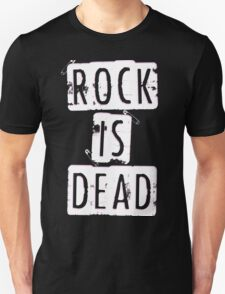 ROCK IS DEAD! T-Shirt