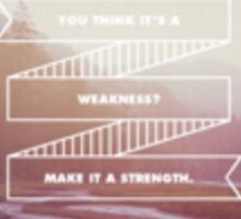 Castle Quote Weakness Strength Sticker