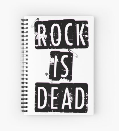 ROCK IS DEAD! Spiral Notebook