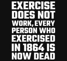 Exercise Does Not Work by evahhamilton