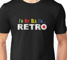 I'm Not Old, I'm Retro - on darks T-Shirt