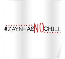 #Zaynhasnochill Poster