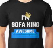 I'm Sofa King Awesome Unisex T-Shirt