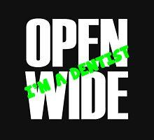 Open Wide, I'm A Dentist Unisex T-Shirt