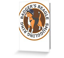 Badger's Beagle Smuggling Ring V2.0 Greeting Card