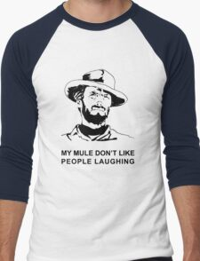 My Mule don't like people laughing Men's Baseball ¾ T-Shirt