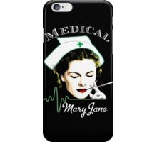 Medical Mary Jane  iPhone Case/Skin