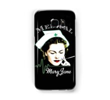 Medical Mary Jane  Samsung Galaxy Case/Skin